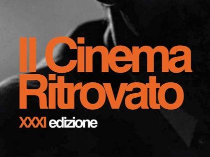 Il Cinema Ritrovato XXX1 edizione