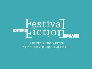 Festival de la Fiction TV – La Rochelle