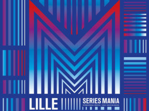 Series Mania Festival : Lille, world capital of TV shows